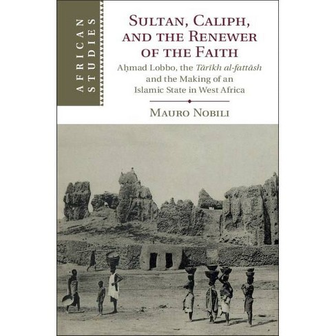 Sultan, Caliph, and the Renewer of the Faith - (African Studies) by  Mauro Nobili (Hardcover) - image 1 of 1