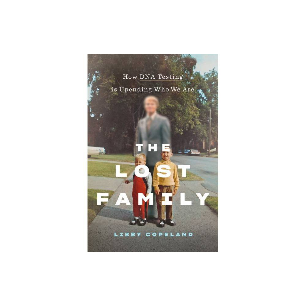 The Lost Family By Libby Copeland Hardcover