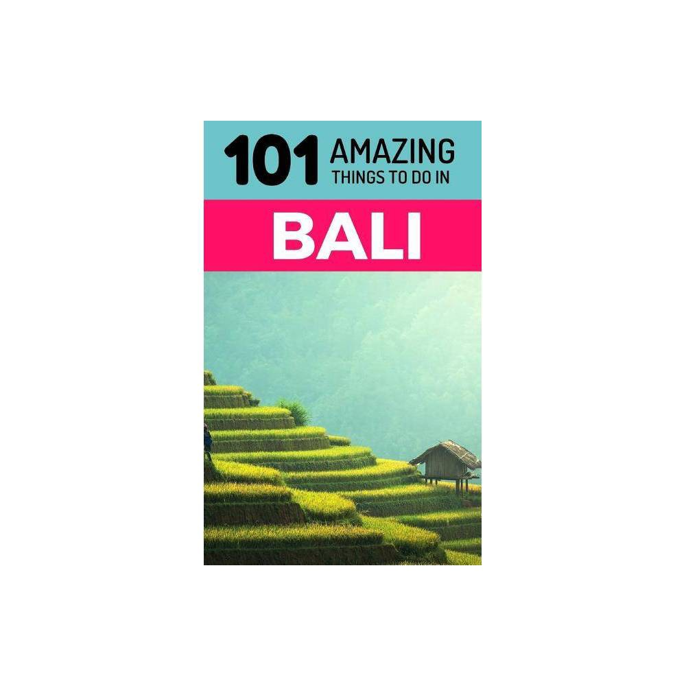101 Amazing Things to Do in Bali - (Idonesia Travel Guide, Ubud...