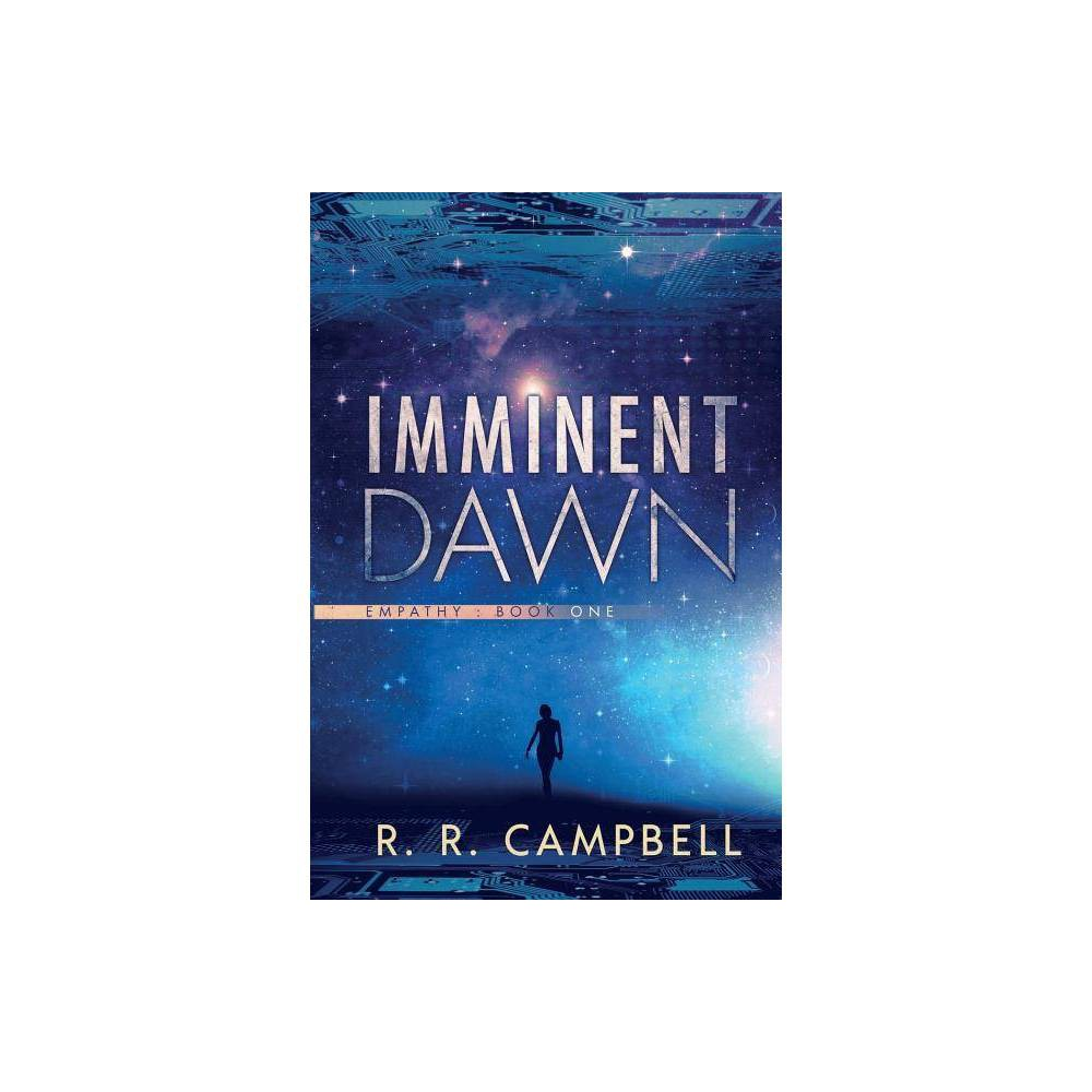 Imminent Dawn Empathy By R R Campbell Paperback