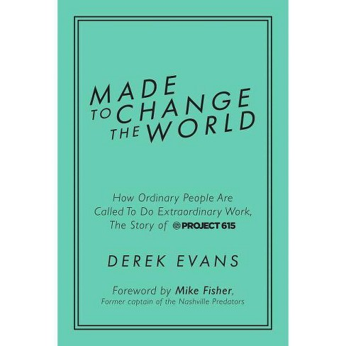 Made to Change the World - by  Derek Evans (Hardcover) - image 1 of 1