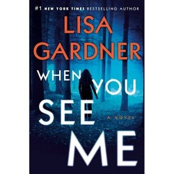When You See Me - by  Lisa Gardner (Hardcover)