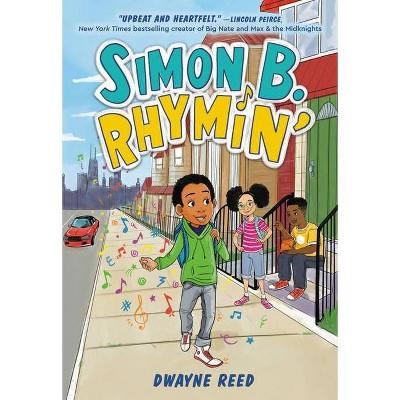 Simon B. Rhymin' - by Dwayne Reed (Hardcover)