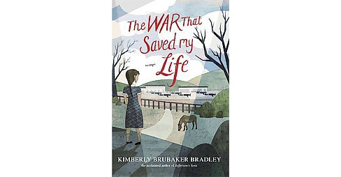 War That Saved My Life (Hardcover) (Kimberly Brubaker Bradley) - image 1 of 1