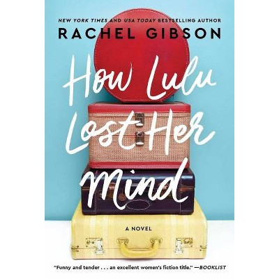 How Lulu Lost Her Mind - by  Rachel Gibson (Paperback)