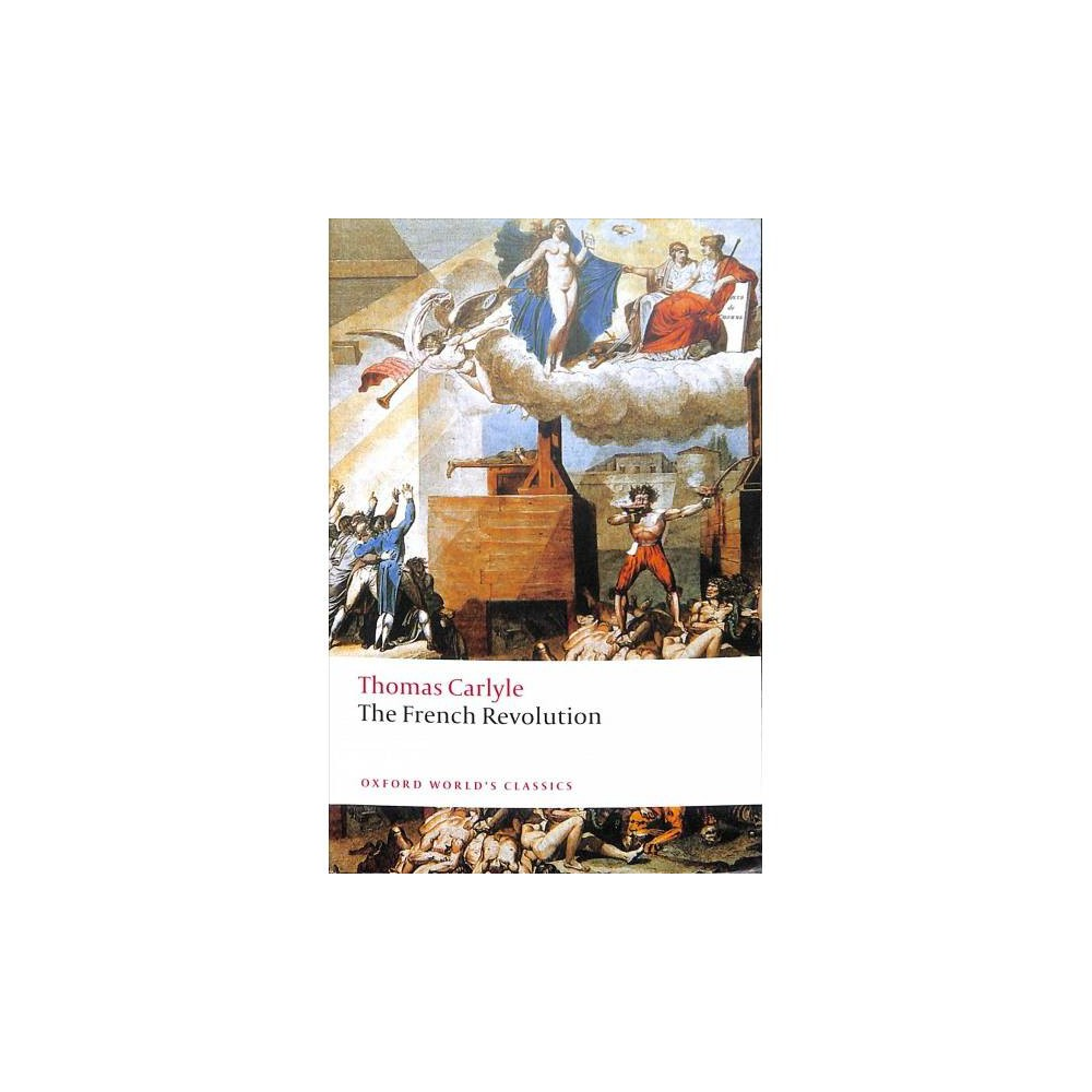 French Revolution - (Oxford World's Classics) by Thomas Carlyle (Paperback)