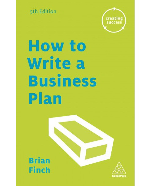 How to Write a Business Plan (Paperback) (Brian Finch) - image 1 of 1