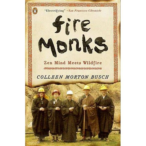 Fire Monks - by  Colleen Morton Busch (Paperback) - image 1 of 1