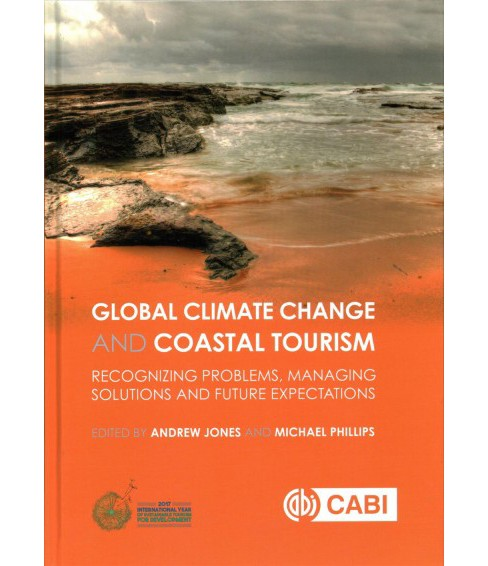 Global Climate Change and Coastal Tourism : Recognizing Problems, Managing Solutions, Future - image 1 of 1