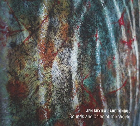 Jen shyu - Sounds and cries of the world (CD) - image 1 of 1