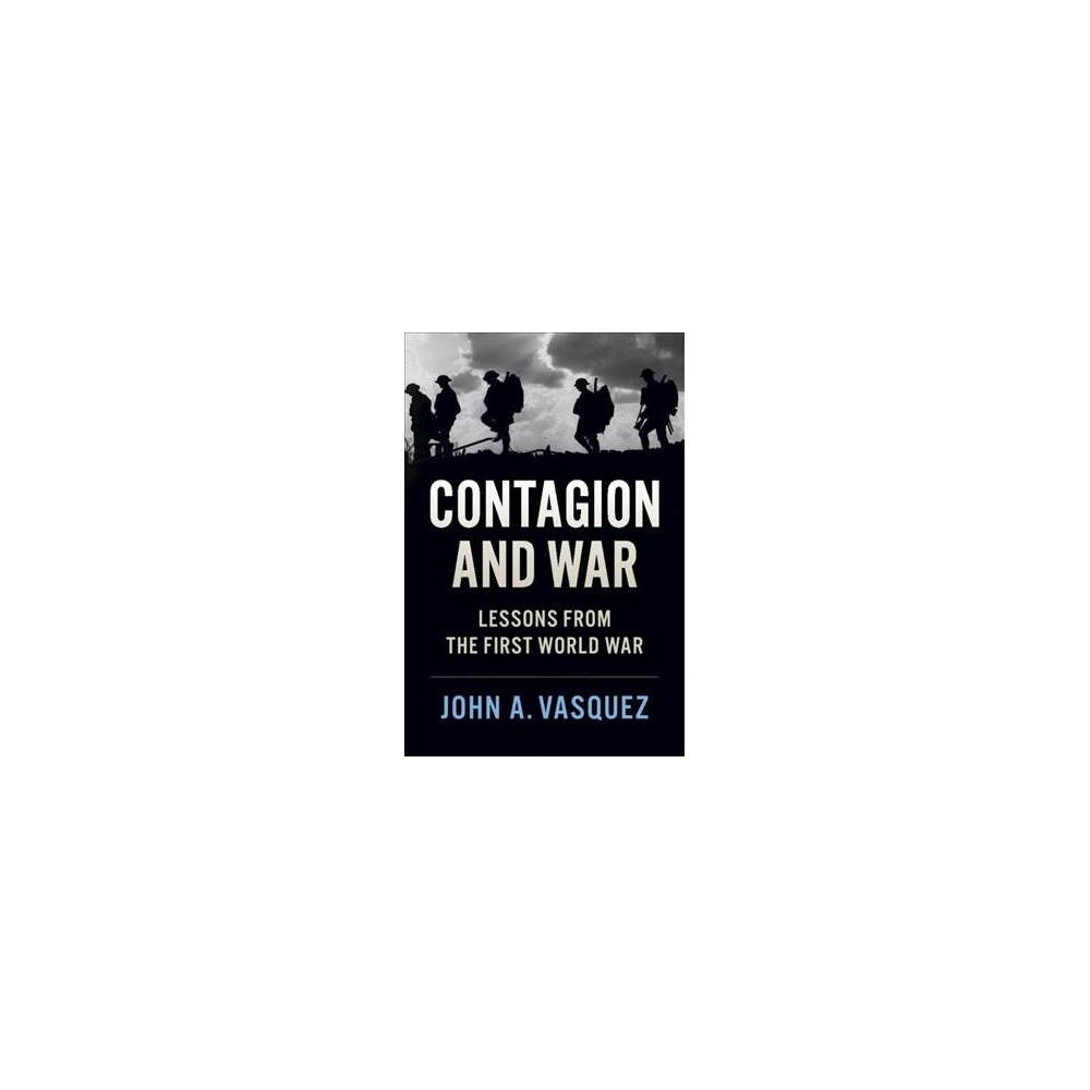 Contagion and War : Lessons from the First World War - by John A. Vasquez (Hardcover)