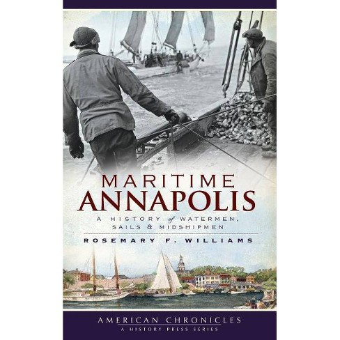 Maritime Annapolis - by  Rosemary F Williams (Hardcover) - image 1 of 1