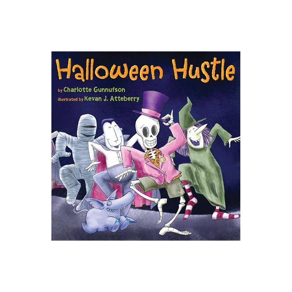 Halloween Hustle - by Charlotte Gunnufson (Hardcover)