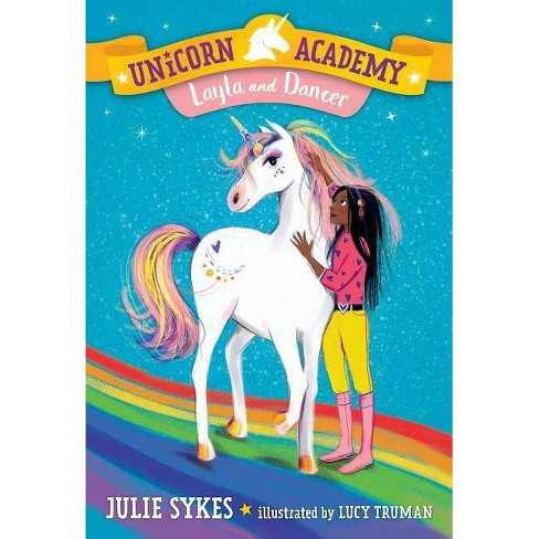 Unicorn Academy #5: Layla and Dancer - by Julie Sykes (Paperback) - image 1 of 1
