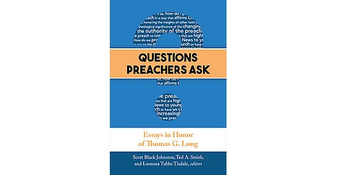 Questions Preachers Ask : Essays in Honor of Thomas G. Long (Paperback) - image 1 of 1