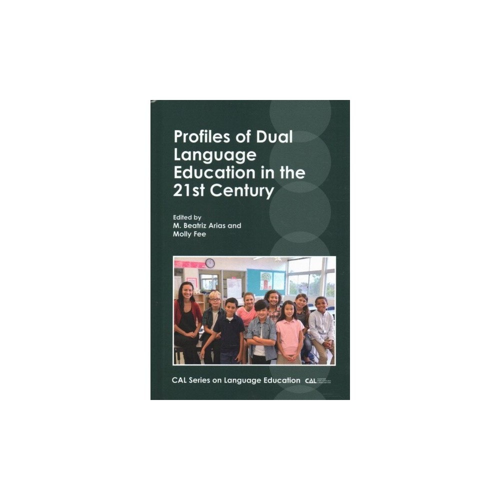 Profiles of Dual Language Education in the 21st Century - (Hardcover)