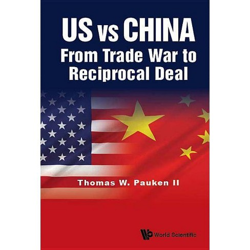 Us Vs China: From Trade War to Reciprocal Deal - by  Thomas Weir Pauken II (Hardcover) - image 1 of 1