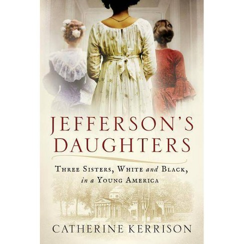 Jefferson's Daughters - by  Catherine Kerrison (Hardcover) - image 1 of 1
