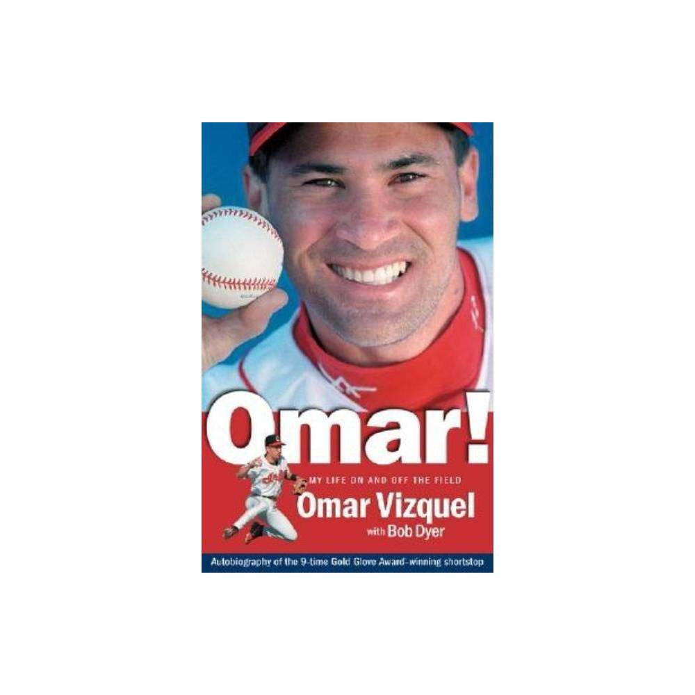Omar My Life On And Off The Field By Omar Vizquel Paperback