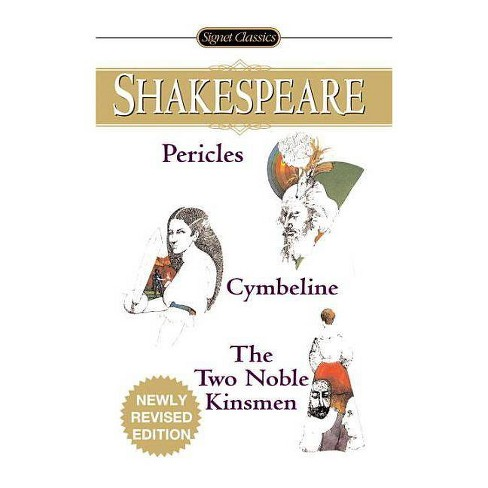 Pericles/Cymbeline/The Two Noble Kinsmen - (Signet Classics) by  William Shakespeare (Paperback) - image 1 of 1