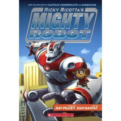 Ricky Ricotta's Mighty Robot - by  Dav Pilkey (Hardcover) - image 1 of 1