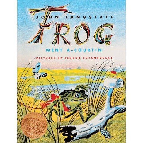 Frog Went A-Courtin' - by  John Langstaff & Feodor Rojankovsky (Hardcover) - image 1 of 1