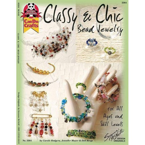 Classy & Chic Bead Jewelry - by  Deborah Rodgers (Paperback) - image 1 of 1