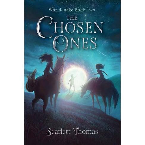 The Chosen Ones - (Worldquake) by  Scarlett Thomas (Hardcover) - image 1 of 1
