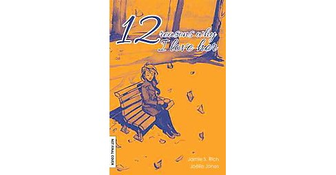 12 Reason Why I Love Her (Anniversary) (Hardcover) - image 1 of 1
