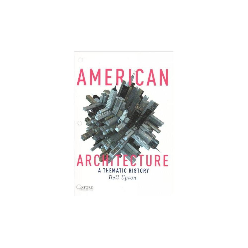 American Architecture : A Thematic History - Unbnd by Dell Upton (Paperback)