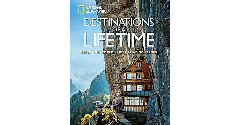 Destinations of a Lifetime : 225 of the World's Most Amazing Places (Hardcover) - image 1 of 1
