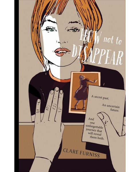 How Not to Disappear -  Reprint by Clare Furniss (Paperback) - image 1 of 1