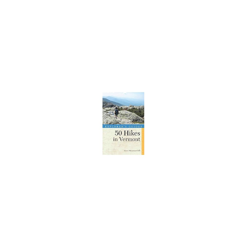 Explorer's Guides 50 Hikes in Vermont ( Explorer's Guides 50 Hikes) (Paperback)
