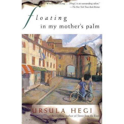 Floating in My Mother's Palm - by  Ursula Hegi (Paperback) - image 1 of 1