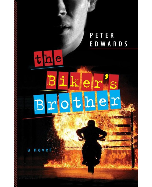 Biker's Brother -  by Peter Edwards (Hardcover) - image 1 of 1