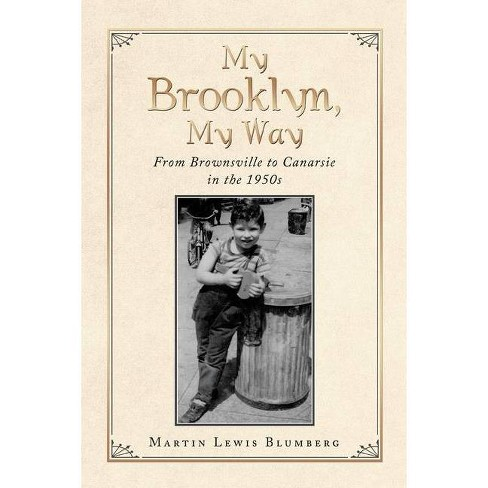 My Brooklyn, My Way - by  Martin Lewis Blumberg (Paperback) - image 1 of 1