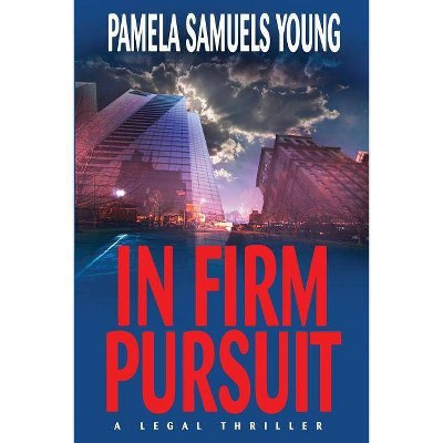 In Firm Pursuit - (Vernetta Henderson) by  Pamela Samuels Young (Paperback)