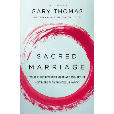 Sacred Marriage - by Gary Thomas (Paperback)