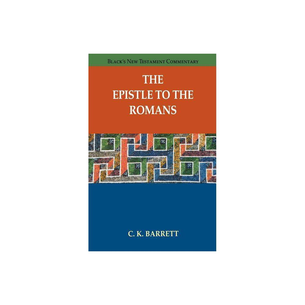 The Epistle To The Romans Black S New Testament Commentary Paperback By C K Barrett Paperback