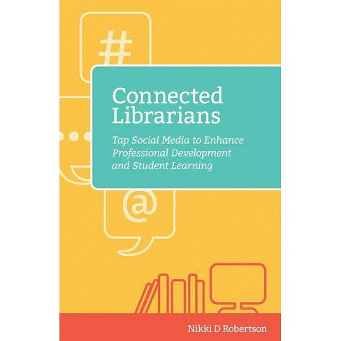 Connected Librarians - (Digital Age Librarian's) by  Nikki D Robertson (Paperback) - image 1 of 1