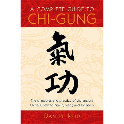 A Complete Guide to Chi-Gung - by  Daniel Reid (Paperback) - image 1 of 1