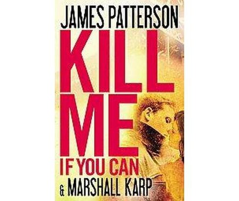 Kill Me If You Can (Large Print) (Hardcover) (James Patterson & Marshall Karp) - image 1 of 1