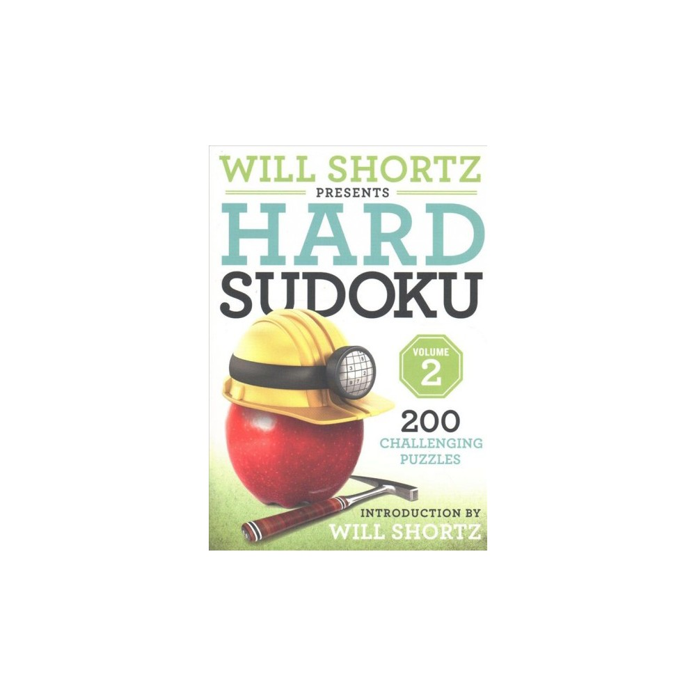 Will Shortz Presents Hard Sudoku : 200 Challenging Puzzles - (Paperback)