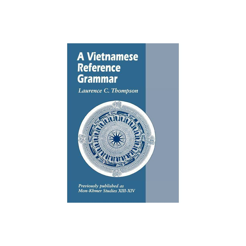 A Vietnamese Reference Grammar Mon Khmer Studies By Laurence C Thompson Paperback