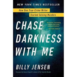 Chase Darkness with Me - by  Billy Jensen (Hardcover)