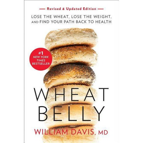Wheat Belly (Revised and Updated Edition) - by  William Davis (Paperback) - image 1 of 1