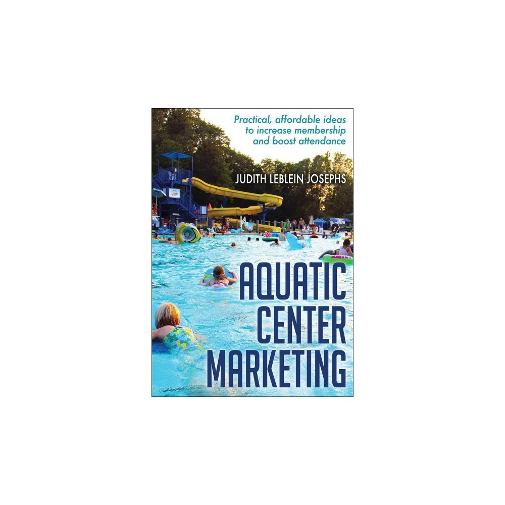 Aquatic Center Marketing - by Judith Leblein Josephs & Judith Josephs (Paperback)