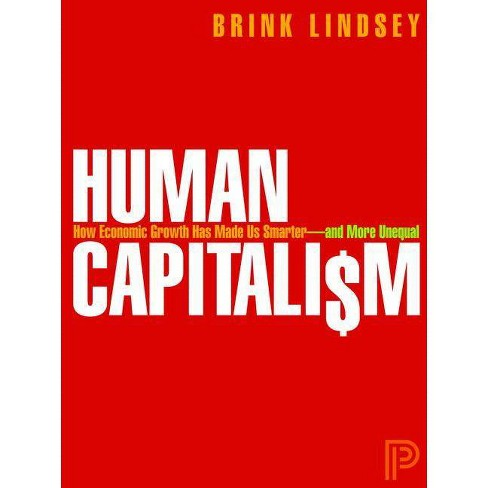 Human Capitalism - by  Brink Lindsey (Hardcover) - image 1 of 1