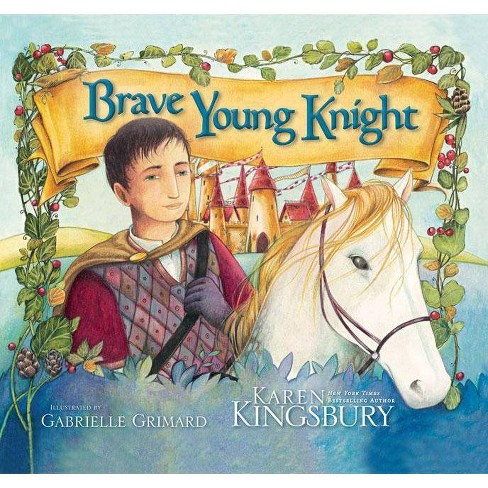 Brave Young Knight - by  Karen Kingsbury (Hardcover) - image 1 of 1