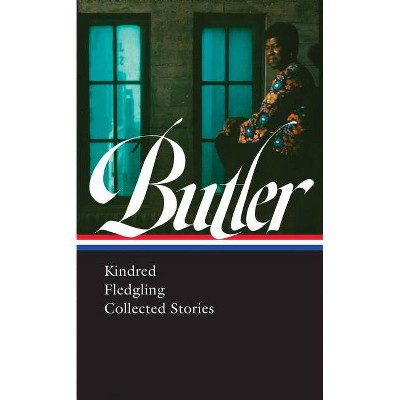 Octavia E. Butler: Kindred, Fledgling, Collected Stories (Loa #338) - by  Octavia Butler (Hardcover)
